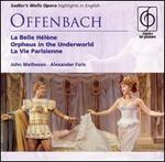 Offenbach: La Belle Hélène; Orpheus in the Underworld; La Vie Parisienne (Highlights)