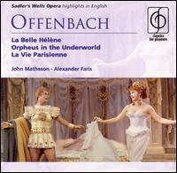 Offenbach: La Belle Hélène; Orpheus in the Underworld; La Vie Parisienne (Highlights) - Alan Crofoot (tenor); Alan Morrell (tenor); Anna Pollak (mezzo-soprano); Cynthia Morey (soprano); Deidree Thurlow (soprano);...