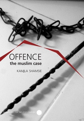 Offence: The Muslim Case - Shamsie, Kamila