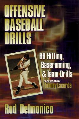 Offensive Baseball Drills - Delmonico, Rod