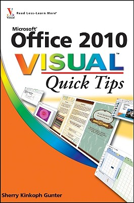 Office 2010 Visual Quick Tips - Gunter, Sherry Kinkoph