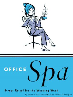 Office Spa: Stress Relief for the Working Week - Zeer, Darrin