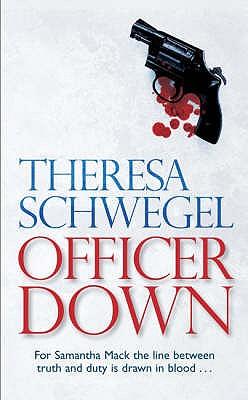 Officer Down - Schwegel, Theresa