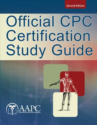 Official CPC Certification Study Guide - American Academy of Professional Coders (Creator)