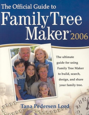 Official Guide to Family Tree Maker 2006 - Pedersen, Tana L