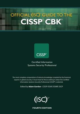 Official (Isc)2 Guide to the Cissp Cbk - Gordon, Adam, Sir (Editor)