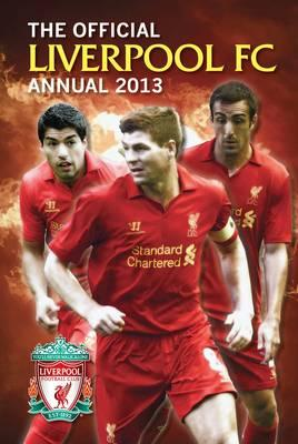 Official Liverpool FC Annual 2013 - Grange Communications Ltd