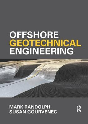 Offshore Geotechnical Engineering - Randolph, Mark, and Gourvenec, Susan