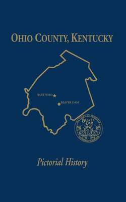 Ohio Co, KY: Pictorial History, Vol I - Turner Publishing (Compiled by)