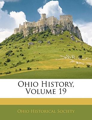 Ohio History, Volume 19 - Ohio Historical Society, Historical Society (Creator)