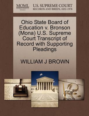 Ohio State Board of Education V. Bronson (Mona) U.S. Supreme Court Transcript of Record with Supporting Pleadings - Brown, William J