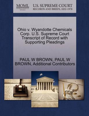 Ohio V. Wyandotte Chemicals Corp. U.S. Supreme Court Transcript of Record with Supporting Pleadings - Brown, Paul W, MD, and Additional Contributors