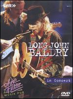 Ohne Filter - Musik Pur: Long John Baldry in Concert