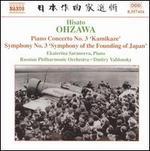 Ohzawa: Piano Concerto No. 3 'Kamikazi'; Symphony No. 3 'Symphony of the Founding of Japan'