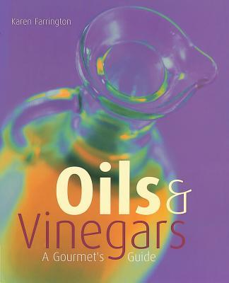 Oils & Vinegars: A Gourmet's Guide - Farrington, Karen