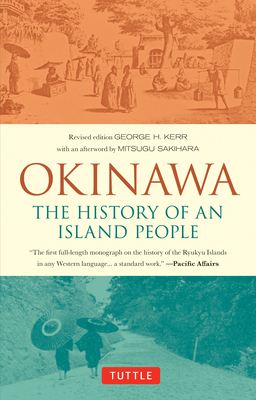Okinawa: The History of an Island People - Kerr, George, and Sakihara, Mitsugu (Afterword by)