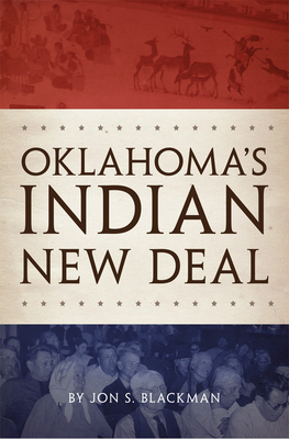 Oklahoma's Indian New Deal - Blackman, Jon S