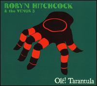 Olé! Tarantula - Robyn Hitchcock & the Venus 3
