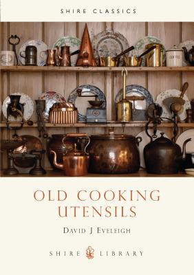 Old Cooking Utensils - Eveleigh, David J
