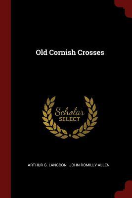 Old Cornish Crosses - Langdon, Arthur G