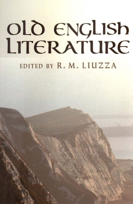 Old English Literature: Critical Essays - Liuzza, R M (Editor)
