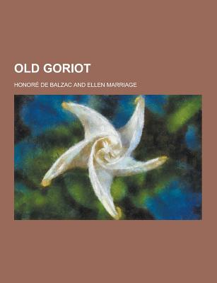 Old Goriot - De Balzac, Honore