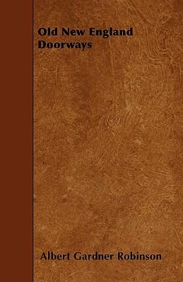 Old New England Doorways - Robinson, Albert G