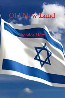 Old New Land (Altneuland) - Herzl, Theodor