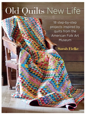 Old Quilts, New Life - Fielke, Sarah