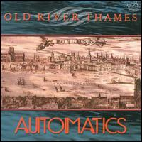 Old River Thames - Automatics