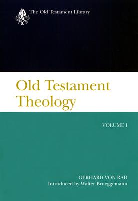 Old Testament Theology, Volume I - Rad, Gerhard Von