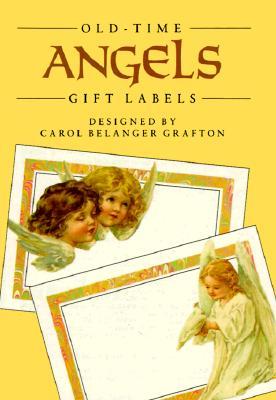 Old-Time Angels Gift Labels: 8 Pressure-Sensitive Designs - Grafton, Carol Belanger (Editor)