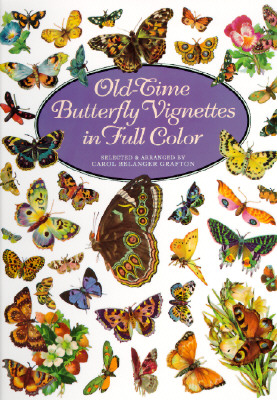 Old-Time Butterfly Vignettes in Full Color - Grafton, Carol Belanger (Editor)