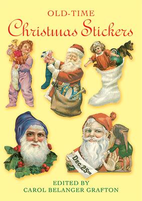 Old-Time Christmas Stickers - Grafton, Carol Belanger (Editor)