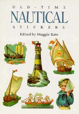 Old-Time Nautical Stickers - Kate, Maggie (Editor)