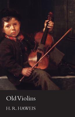 Old Violins - Haweis, H R