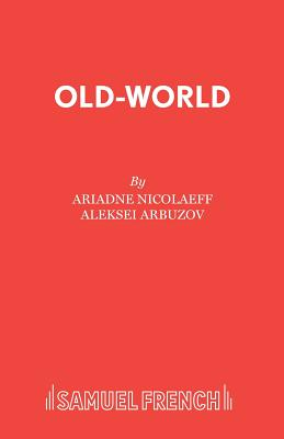 Old-world - Arbuzov, Aleksei, and Nicolaeff, A. (Translated by)
