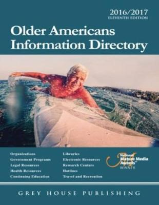 Older Americans Information Directory, 2016/17: Print Purchase Includes 1 Year Free Online Access - Mars, Laura (Editor)