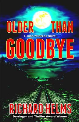 Older Than Goodbye - Helms, Richard