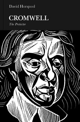 Oliver Cromwell: England's Protector - Horspool, David