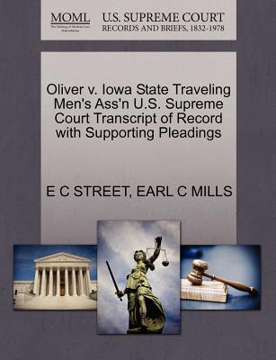 Oliver V. Iowa State Traveling Men's Ass'n U.S. Supreme Court Transcript of Record with Supporting Pleadings - Street, E C, and Mills, Earl C