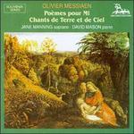 Olivier Messiaen: Poèmes pour Mi; Chants de Terre et de Ciel