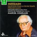 Olivier Messiaen: Quatuor pour la fin du temps; Cinq Rechants