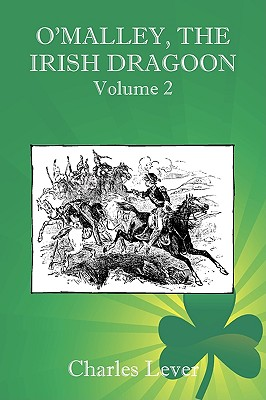 O'Malley, the Irish Dragoon - Vol. 2 - Lever, Charles