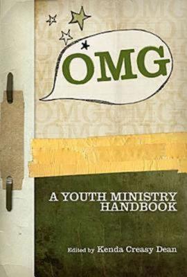 OMG: A Youth Ministry Handbook - Dean, Kenda Ceasey (Editor), and Martin, Roland, and Nishioka, Rodger