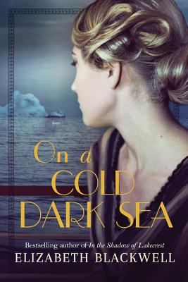 On a Cold Dark Sea - Blackwell, Elizabeth