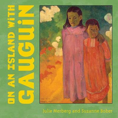 On an Island with Gauguin - Merberg, Julie, and Bober, Suzanne