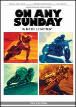 On Any Sunday, the Next Chapter - Dana Brown