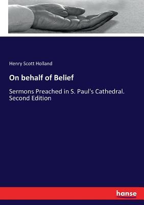 On behalf of Belief - Holland, Henry Scott