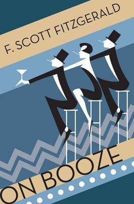 On Booze - Fitzgerald, F. Scott